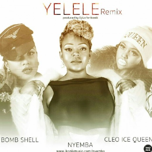 Nyemba Ft. Cleo Ice Queen & Bombshell - Yelele (Remix)